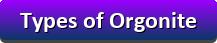 Types of Orgonite